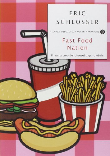 9788804642008: Fast food nation. Il lato oscuro del cheeseburger globale (Piccola biblioteca oscar)