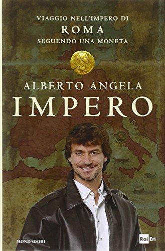 9788804646167: Impero. Viaggio nell'Impero di Roma seguendo una moneta