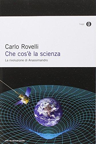 9788804646198: Che cos'è la scienza. La rivoluzione di Anassimandro