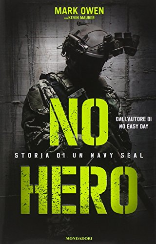 9788804648062: No hero. Storia di un Navy Seal (Ingrandimenti)