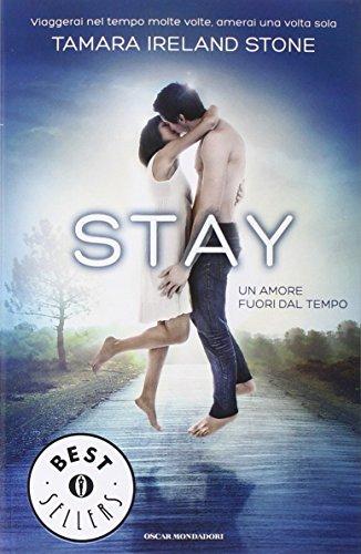 9788804649915: Stay. Un amore fuori dal tempo