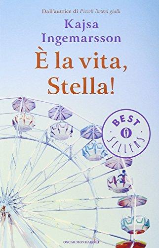 9788804654957: È la vita, Stella! (Oscar bestsellers)