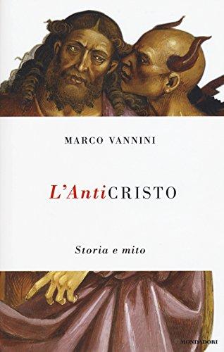 L'Anticristo: Storia e mito (Italian Edition): Vannini, Marco