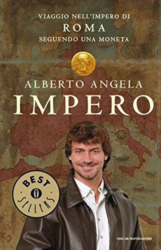9788804655411: Impero. Viaggio nell'Impero di Roma seguendo una moneta. Ediz. illustrata