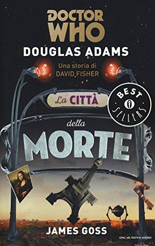 La città della morte. Doctor Who: Adams, Douglas