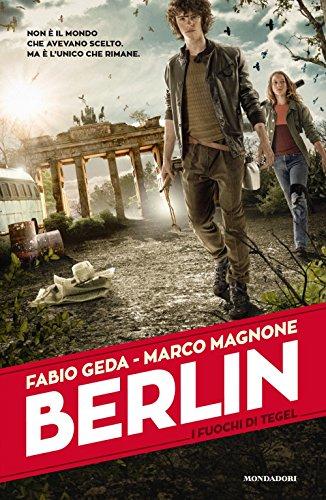 9788804657729: I fuochi di Tegel. Berlin: 1