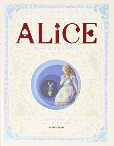 9788804657811: Alice nel paese delle meraviglie-Attraverso lo specchio e quello che Alice vi trovò. Ediz. illustrata (Classici illustrati)
