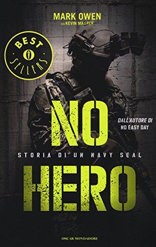 9788804659396: No hero. Storia di un Navy Seal (Oscar bestsellers)