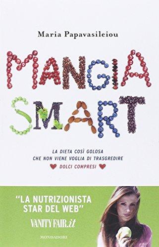 9788804660163: Mangia smart. La dieta così golosa che non viene voglia di trasgredire (Comefare)