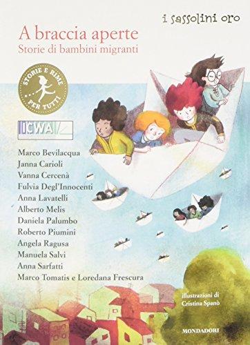 9788804660767: A braccia aperte. Storie di bambini migranti