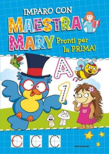 9788804662921: Pronti per la prima. Imparo con Maestra Mary. Ediz. illustrata (Vol. 1)
