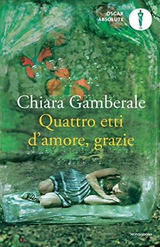 9788804666516: Quattro etti d'amore, grazie (Oscar absolute)