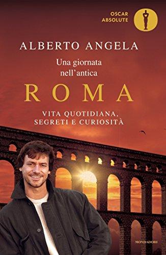 9788804666684: Una giornata nell'antica Roma. Vita quotidiana, segreti e curiosità