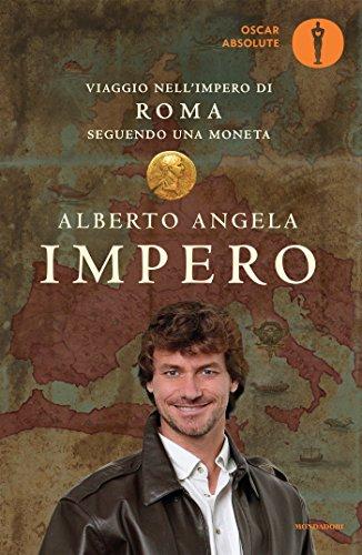 9788804666783: Impero. Viaggio nell'Impero di Roma seguendo una moneta
