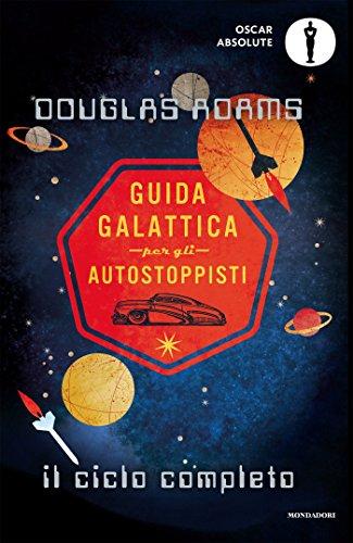 Guida galattica per gli autostoppisti. Il ciclo: Adams, Douglas