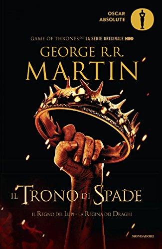 9788804666899: Il trono di spade. Libro secondo delle Cronache del ghiaccio e del fuoco: Il Trono Di Spade. Il Regno Dei Lupi- La Regina Dei Draghi: 2 (Oscar absolute)