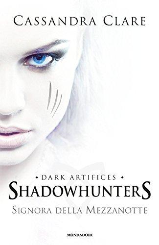 9788804668411: Signora della mezzanotte. Shadowhunters