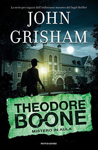 9788804669098: Mistero in aula. Theodore Boone (I Grandi)