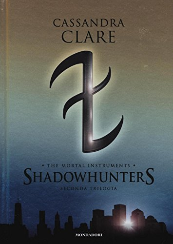 9788804669937: The mortal instruments. Shadowhunters. Seconda trilogia: Città degli angeli caduti-Città delle anime perdute-Città del fuoco celeste