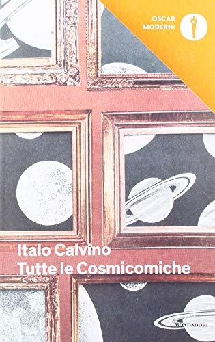 Tutte le cosmicomiche: Italo Calvino