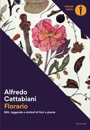 9788804671220: Florario. Miti, leggende e simboli di fiori e piante