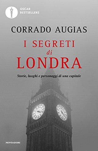 9788804671602: I segreti di Londra. Storie, luoghi e personaggi di una capitale (Oscar bestsellers)