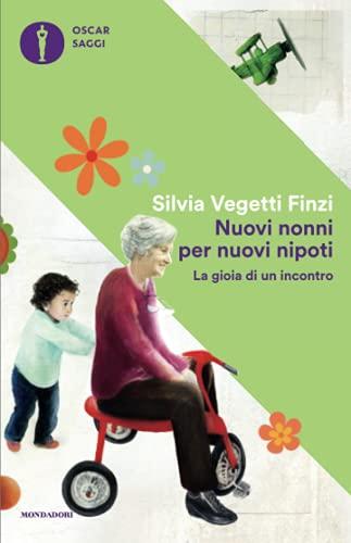 9788804671831: Nuovi nonni per nuovi nipoti. La gioia di un incontro
