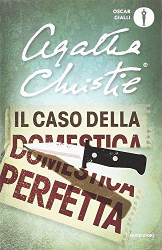 9788804672708: Il caso della domestica perfetta e altre storie