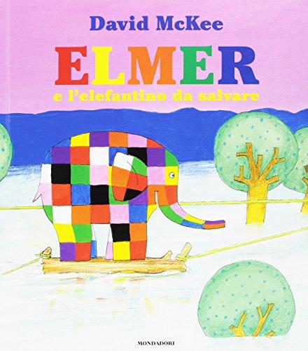 9788804672746: Elmer e l'elefantino da salvare. Ediz. a colori
