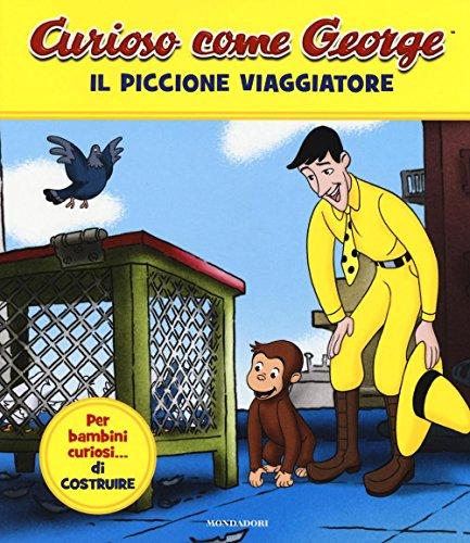 9788804672982: Il piccione viaggiatore. Curioso come George. Ediz. a colori (Vol. 1)