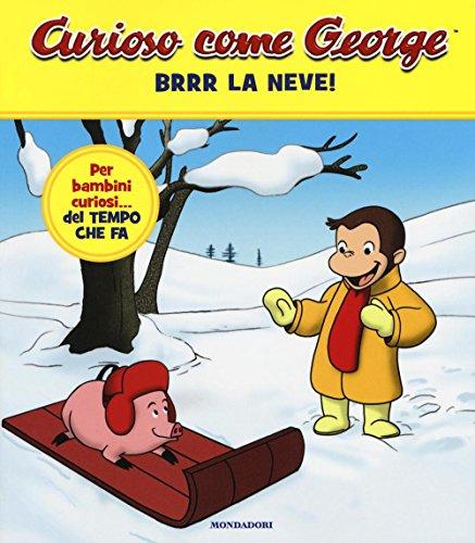 9788804673026: Brrr la neve! Curioso come George. Ediz. a colori (Vol. 3)