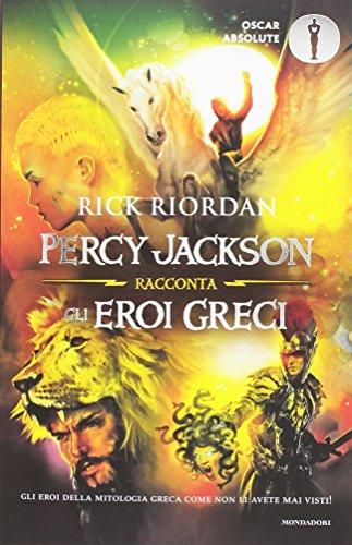 9788804673422: Percy Jackson racconta gli eroi greci