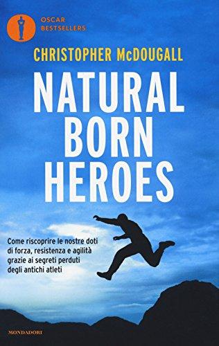 9788804676041: Natural born heroes