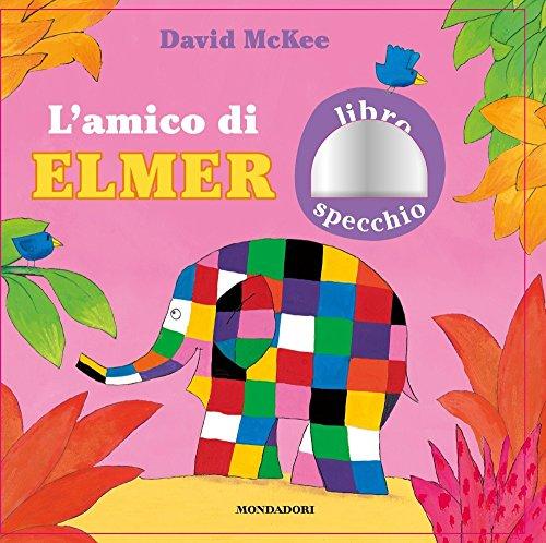 9788804676423: L'amico di Elmer. Ediz. a colori