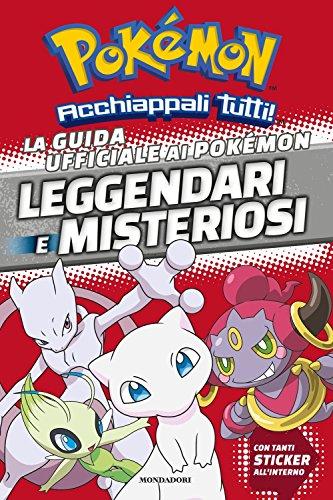 9788804676461: La guida ufficiale ai Pokémon leggendari e misteriosi. Con adesivi