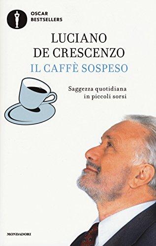9788804679509: Il caffè sospeso. Saggezza quotidiana in piccoli sorsi