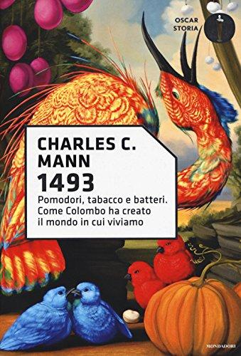 1493. Pomodori, tabacco e batteri. Come Colombo: Charles C. Mann