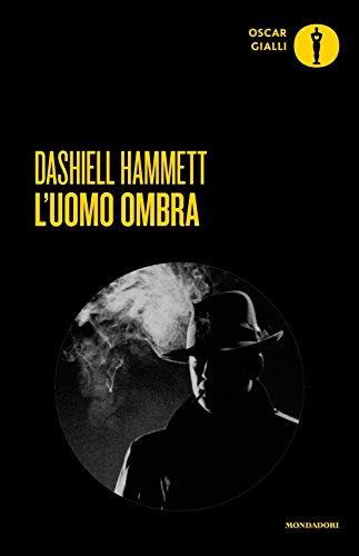 DASHIELL HAMMETT: L'UOMO OMBRA