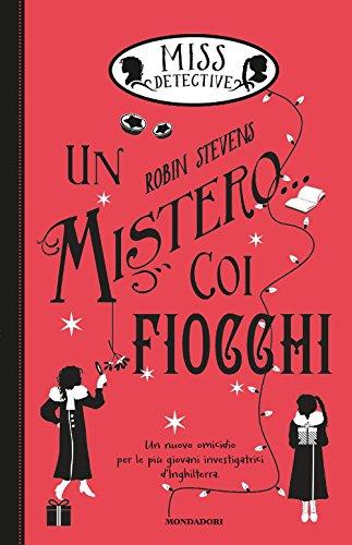9788804684183: Un mistero... coi fiocchi. Miss Detective (Vol. 5)