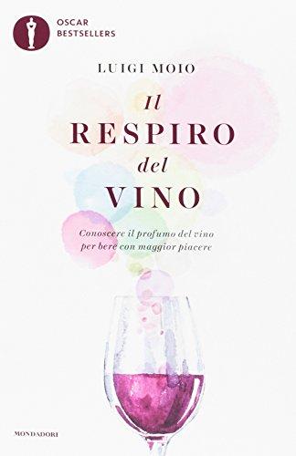 9788804684510: Il respiro del vino. Conoscere il profumo del vino per bere con maggior piacere