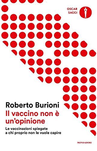9788804684633: Il vaccino non è un'opinione. Le vaccinazioni spiegate a chi proprio non le vuole capire (Oscar saggi)