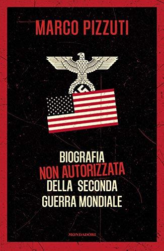9788804688808: Biografia non autorizzata della seconda guerra mondiale