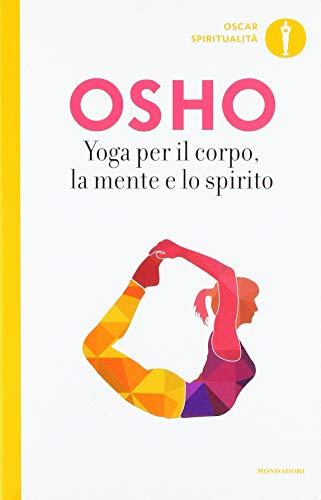 9788804705468: Yoga per il corpo, la mente e lo spirito