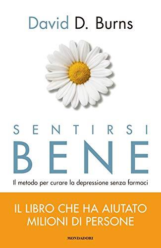 9788804713371: Sentirsi bene. Il metodo per curare la depressione senza farmaci