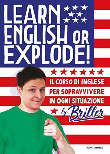 9788804715627: Learn english or explode! Il corso di inglese per sopravvivere in ogni situazione