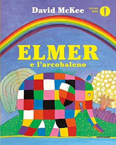 9788804716112: Elmer e l'arcobaleno. Ediz. a colori