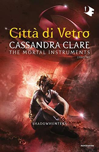 9788804716648: Città di vetro. Shadowhunters. The mortal instruments: 3