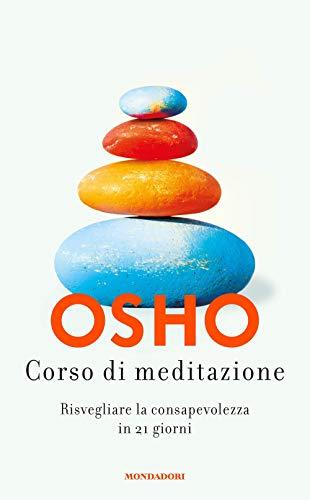 9788804718482: Corso di meditazione. Risvegliare la consapevolezza in 21 giorni