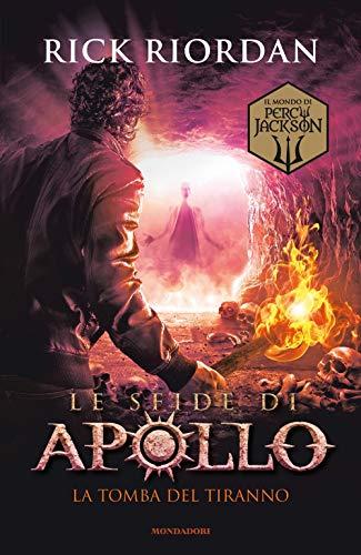 9788804718581: La tomba del tiranno. Le sfide di Apollo (Vol. 4)