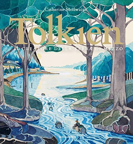 9788804723141: Tolkien. Il creatore della terra di mezzo. Ediz. a colori